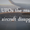 Are UFOs Involved In Mysterious Aircraft Disappearances?
