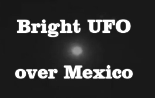 Bright UFO over Mexico