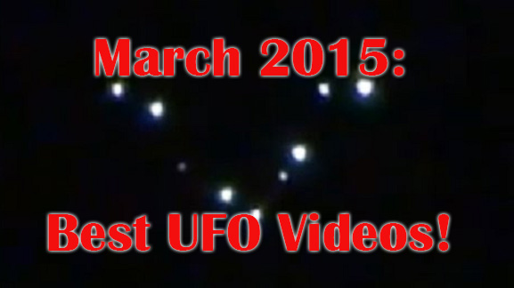 Most remarkable ufo sightings in march 2015 | latest ufo sightings