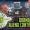 Obama says aliens control us!